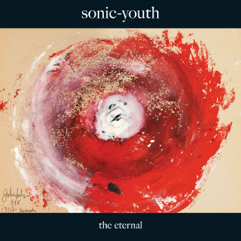 "SONIC YOUTH: NOWY ALBUM ""THE ETERNAL\""..."